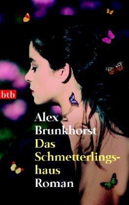 Das Schmetterlingshaus  by  Alex Brunkhorst