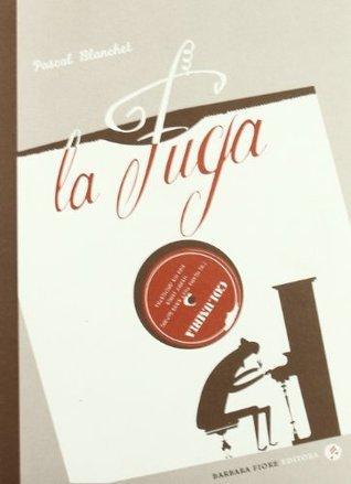 La Fuga 2ªEdición  by  Pascal Blanchet