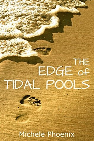 The Edge of Tidal Pools  by  Michèle Phoenix