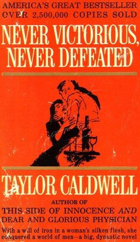 never victorious, never defeated (EB12563S125, 546731)  by  Taylor Caldwell