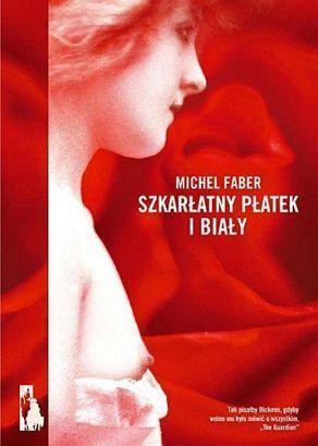 Szkarłatny płatek i biały  by  Michel Faber