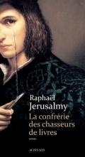 La Confrérie des Chasseurs de Livres  by  Raphaël Jerusalmy