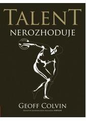 Talent nerozhoduje  by  Geoff Colvin