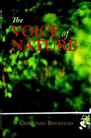The voice of nature  by  Christian Boustead