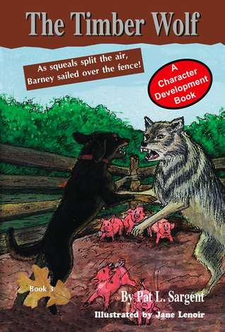 The Timber Wolf (Barney The Bear Killer #3)  by  Pat Sargent