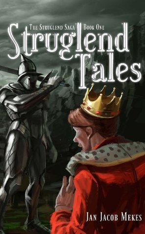 Struglend Tales (The Struglend Saga Book 1) Jan Jacob Mekes