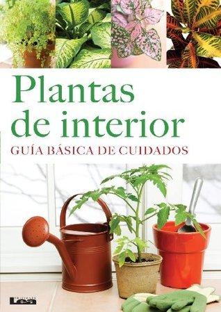 Plantas de interior. Guía básica de cuidados.  by  Liliana González Revro