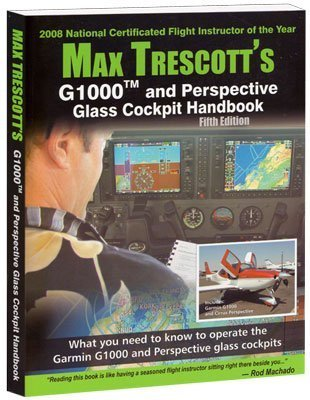 G1000 and Perspective Glass Cockpit Handbook 5th Edition - Max Trescott Max Trescott