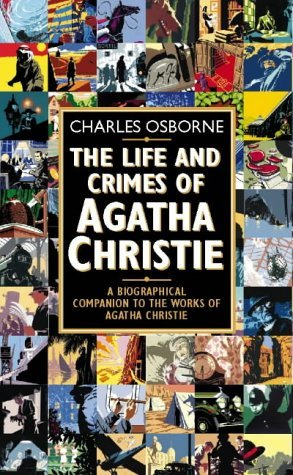 The Life And Crimes Of Agatha Christie  by  Charles Humfrey Caufield Osborne