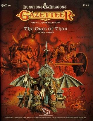 The Orcs of Thar (Dungeons & Dragons Gazetteer, Gaz 10) Bruce Heard