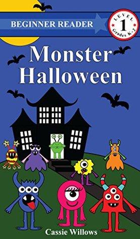 Monster Halloween (Beginner Reader - Level 1 Book 5) Cassie Willows