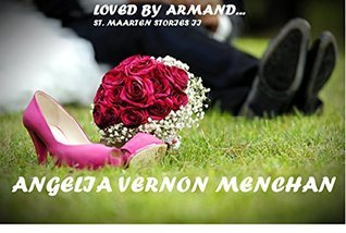 Loved  by  ARMAND: St. Maarten Stories II by Angelia Vernon Menchan