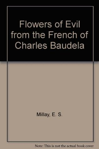 Flowers of Evil from the French of Charles Baudela  by  Charles Baudelaire