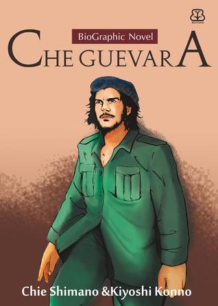 Che Guevara : Biographic Novel Chie Shimano