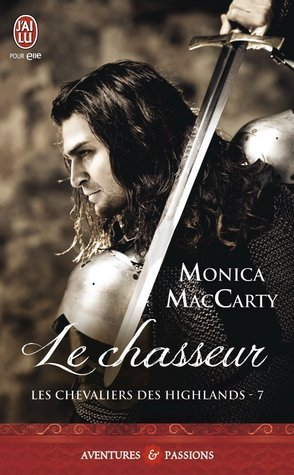 Le chasseur (Les chevaliers des Highlands, #7) Monica McCarty