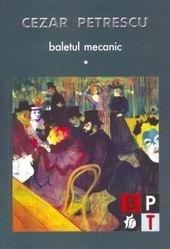 Baletul mecanic (2 volume)  by  Cezar Petrescu