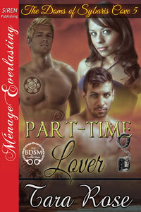 Part-Time Lover (The Doms of Sybaris Cove #5)  by  Tara  Rose