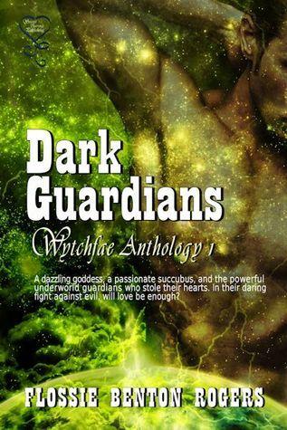 Dark Guardians - Wytchfae Anthology 1 Flossie Benton Rogers