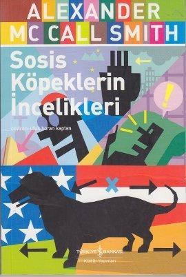 Sosis Köpeklerin İncelikleri (Portuguese Irregular Verbs, #2)  by  Alexander McCall Smith
