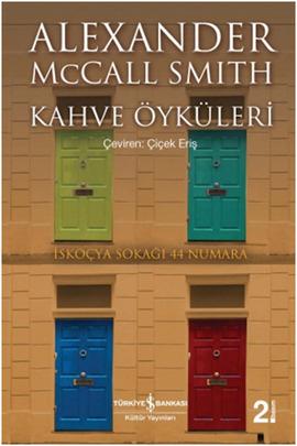 Kahve Öyküleri (44 Scotland Street, #2) Alexander McCall Smith