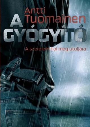 A gyógyító  by  Antti Tuomainen