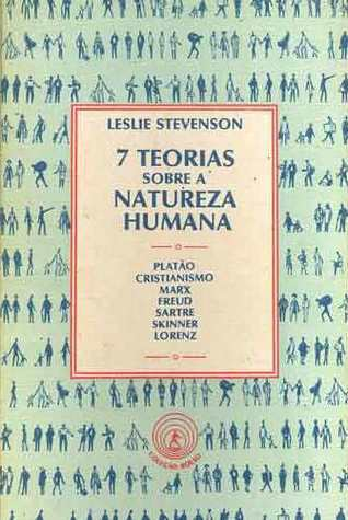 7 Teorias sobre a Natureza Humana Leslie Forster Stevenson