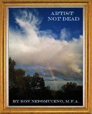 Artist Not Dead Ron Nepomuceno