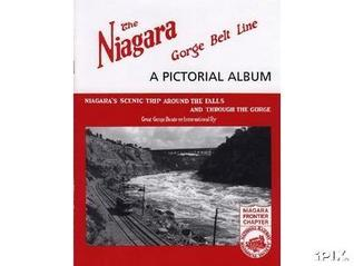 The Niagara Gorge Belt Line: A Pictorial Album Gordon J. Thompson