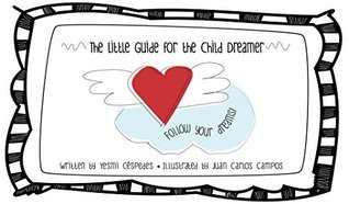The Little Guide for the Child Dreamer  by  Yesmi Céspedes