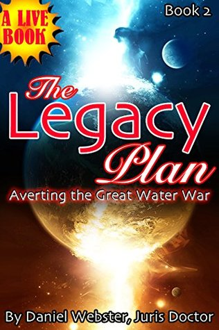 BOOK 2: The Legacy Plan: Averting the Great Water War Daniel Webster