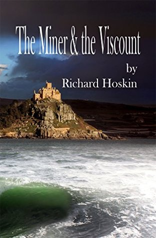 The Miner & the Viscount Richard Hoskin