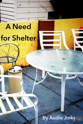 A Need for Shelter Audie Jinks