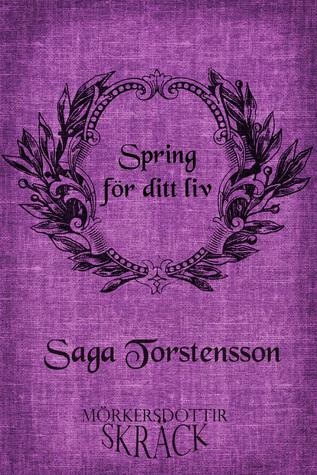 Spring för ditt liv  by  Saga Torstensson