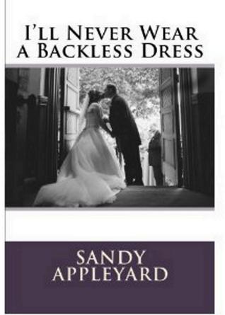 Ill Never Wear a Backless Dress Sandy Appleyard