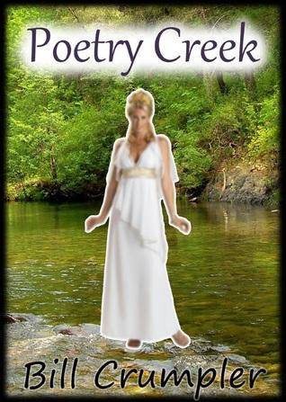 Poetry Creek  by  Bill Crumpler