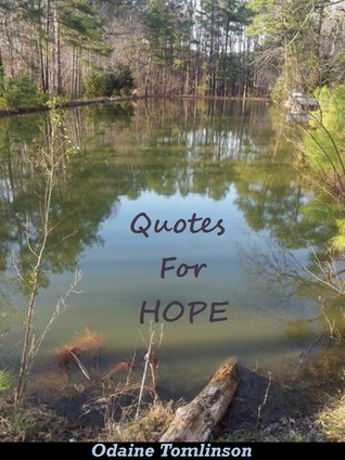 Quotes For Hope  by  Odaine Tomlinson
