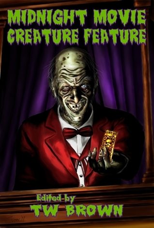 Midnight Movie: Creature Feature  by  T.W. Brown