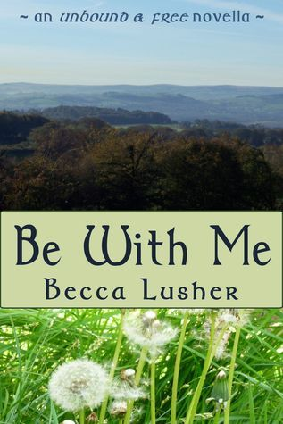Be With Me  by  Becca Lusher