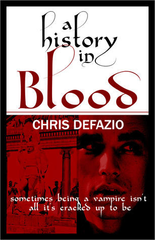A History in Blood (Blood Trilogy #1)  by  Chris DeFazio