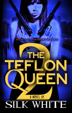 The Teflon Queen PT 2  by  Silk White