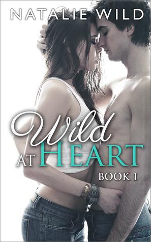 Wild At Heart Book 1  by  Natalie Wild