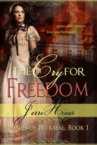 The Cry For Freedom, Winds of Betrayal Book One  by  Jerri  Hines
