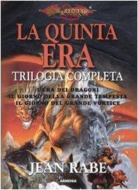 La quinta era: Trilogia Completa (Lera dei Dragoni / Il Giorno della Grande Tempesta / Il Giorno del Gande Vortice)  by  Jean Rabe