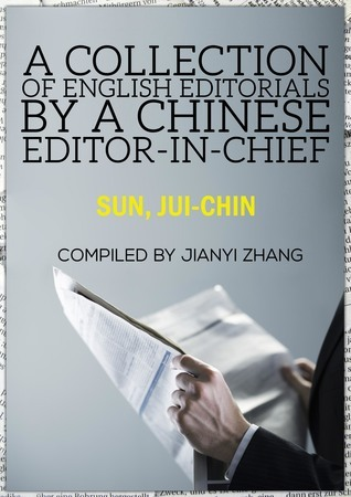 A Collection of English Editorials  by  a Chinese Editor-in-Chief Published in Peiping Chronicle Between January 1946 and August 1946 by Jianyi Zhang