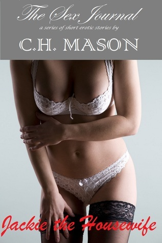 Jackie the Housewife: A Short Story of Incest  by  C.H. Mason