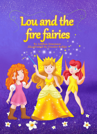 Lou and the Fire Fairies  by  Sophia Newman