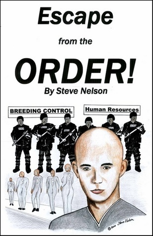 Escape from the ORDER  by  Steve Nelson