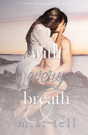 With Every Breath M.S. Tell