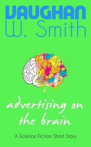 Advertising on the Brain Vaughan W. Smith