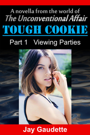 Tough Cookie, Part 1 Viewing Parties  by  Jay Gaudette